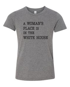 A Woman's Place is in the White House Unisex YOUTH Shirt, Kid's Feminist Tee, Girl's or Boy's, Girls or Boys,Human Rights are Women's Rights by Darkoprintshop on Etsy