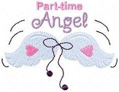 Part Time Angel - 4x4 | Angels | Machine Embroidery Designs | SWAKembroidery.com
