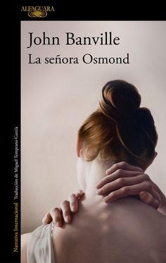 Buy La señora Osmond by John Banville and Read this Book on Kobo's Free Apps. Discover Kobo's Vast Collection of Ebooks and Audiobooks Today - Over 4 Million Titles! Penguin Random House, Book Worms, Holding Hands, Audiobooks, Editorial, Ebooks, This Book, Reading, Writers