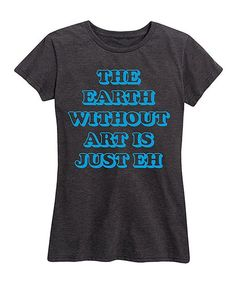 Instant Message Womens Heather Charcoal The Earth Without Art Relaxed-Fit Tee - Women | zulily