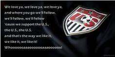 USA soccer chant via the American Outlaws. We love ya, we love ya, we love ya…