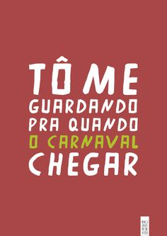 Tõ me guardando pra quando o Carnaval chegar... Samba, Lyric Quotes, Me Quotes, Funny Quotes, English Thoughts, Lyrics To Live By, Inspiring Things, More Than Words, Beautiful Words