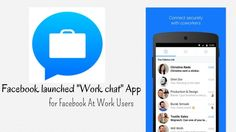 "Facebook launched ""Work Chat"" app for Facebook At Work"