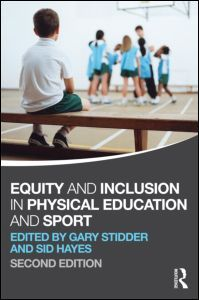 Equity and Inclusion in Physical Education and Sport (Paperback) - Routledge