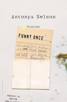 Funny Once: Stories by Antonya Nelson via goodreads