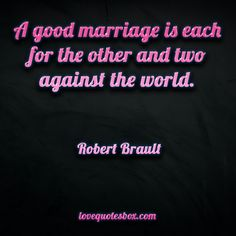 Marriage: Two Against the World - Love Quotes Box