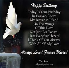 Sad Happy Birthday In Heaven Images For You. Father & Mother Happy Birthday In Heaven Images To Wishes Them. Celebrated With Happy Birthday In Heaven Images. Birthday Wishes In Heaven, Today Is Your Birthday, Birthday Wishes Greetings, Happy Birthday Mom, Happy Birthday Quotes, Dad Birthday, Happy Quotes, Birthday Poems, Free Birthday Wishes