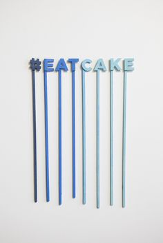 "Make your own custom ""cake topper"" saying and paint it fun colors!!!"