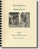 Botanical Medicine in Midwifery Practice: A Guide for Women's Health Professionals. Price: $20.00