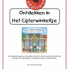 Project 'Ontdekken in Het Cijferwinkeltje'. Project rondom het gelijknamige prentenboek. Nu op Kleuteruniversiteit!