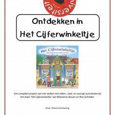 Een 127 pagina tellend project van vier weken met reken-, taal- en overige activiteiten bij het boek 'Het cijferwinkeltje' van Marianne Buss...