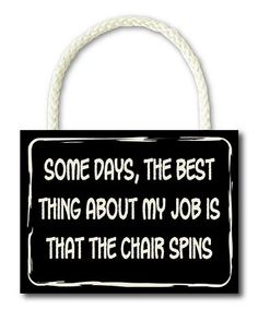 Another great find on #zulily! 'The Best Thing About My Job' Wall Sign #zulilyfinds