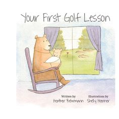 Your First Golf Lesson (Hardcover) (Heather Behrmann)