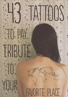 """43 Rad Tattoos To Pay Tribute To Your Favorite Place"" Really cool ideas to honor a place with a tattoo."