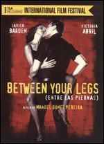 Between your legs... one of the movies that started it all
