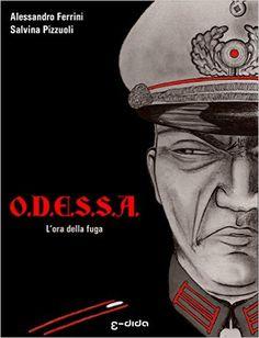 O.D.E.S.S.A.: L'ora della fuga eBook: Alessandro Ferrini, Salvina Pizzuoli, Stefano Angelo: Amazon.it: Kindle Store