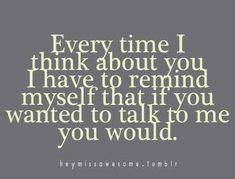 Every Time I Think About You. Signs Of Life, Heart Quotes, Wisdom, Favorite Quotes, Thoughts, Sayings, Words, Attitude, Relationships