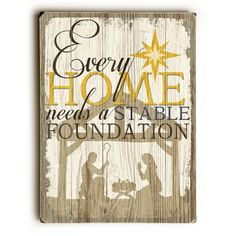 Stable Foundation Wood Sign Beautifully designed, this Stable Foundation Wood Sign will add cheer to your holiday decor. Cleverly designed by Artist Misty Diller, this sign also makes a great gift. Th