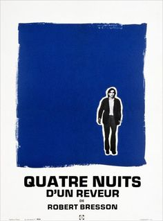 Quatre nuits d'un rêveur - Four Nights of a Dreamer (1971, France) Director: Robert Bresson A chance encounter in Paris between a painter and a possible suicide victim turns to dreamy, unrequited love in yet another jewel from the great french director