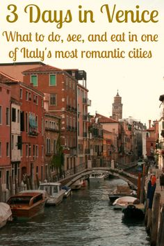 What to do, see, and eat in Venice, with limited time in one of Italy's most romantic cities!