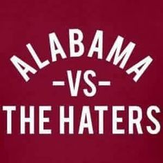 The haters just stand by the gates! Roll Tide Football, Sec Football, Crimson Tide Football, Alabama Crimson Tide, Alabama Football Shirts, Alabama Vs, University Of Alabama, Alabama Nails, Alabama Baby