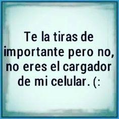 #no no eres el #cargador de mi #celular #movil