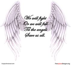 Without wings, on my left shoulder! Maybe. I'm having a hard time finding a quote that will be part of me, forever.