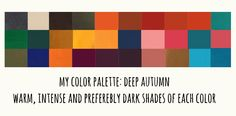 I'm a deep autumn and made this palette using warm,intense and specially shaded colors from other palettes I had seen.Some of them included softer colors,which made me look sick,or colors too pure and vibrant to be among my preferences.I think the only vibrant colors I kept are the bright orange at the bottom,the brightest yellow in the middle,the warm light pink, and the light blue.Note that the background is not pure white,but ivory,creamy white,the one that suites people with warm…