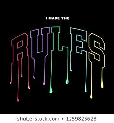 I make the rules slogan for T-shirt printing design and various jobs, typography, vector. I make the rules slogan for T-shirt printing design and various jobs, typography, vector. Lettering, Typography Design, Typographie Fonts, Shirt Logo Design, T Shirt Printing Design, Tee Shirt Designs, Design Kaos, Silkscreen, Only Shirt