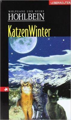 Catswinter: Amazon.de: Wolfgang Hohlbein, Heike Hohlbein: Books