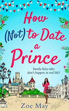 With Love for Books: How (Not) to Date a Prince by Zoe May - Book Revie...