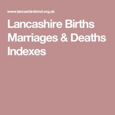 Lancashire Births Marriages & Deaths Indexes