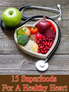 Top 15 Superfoods For A Healthy Heart
