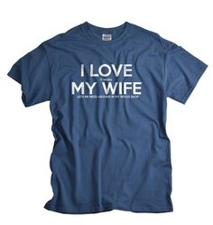 I LOVE it when MY WIFE® Brand T-shirt - Wood Shop  I love my wife, but you really do have to read between the lines :) Great gift for the husband who loves to spend time in his wood shop!  ♥ ♥ ♥ ♥ ♥ ♥  Customize this shirt! What does your husband love? Create your very own personalized I LOVE it when MY WIFE® Brand T-shirt here, there are plenty of colors and sizes available:  https://www.etsy.com/listing/153077264/custom-shirt-for-men-funny-custom-t  ♥ ♥ ♥ ♥ ♥ ♥ Hi! ...