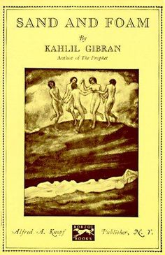 Sand And Foam - Gibran Khalil Gibran