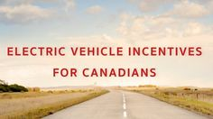 Petition · Government of Canada: Federal Government incentives for Canadians purchasing new electric vehicles (EV). · Electric Vehicles (EV) are becoming more affordable with the introduction of the Tesla 3, Ford Focus Electric and Nissan Leaf. The U.S. Government currently offers a $7,500 federal income tax credit which is available to all residents. Many states also offer non-cash incentives, such as carpool lane access & free municipal parking. Many countries provide a range of…