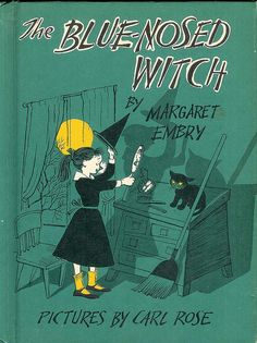 The Blue-Nosed WItch — Growing up I had my mom's copy of this from when she was a kid. One of my favorite Halloween stories!