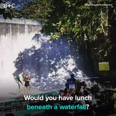 This waterfall restaurant is out of this world.