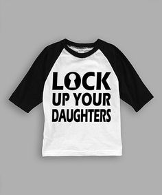 Look what I found on White Black Lock Up Your Daughters Raglan Tee - Toddler Boys Toddler Boy Fashion, Toddler Girl Outfits, Toddler Boys, Kids Outfits, Kids Fashion, Man Fashion, Baby Boys, Kids Boys, Vinyl Shirts