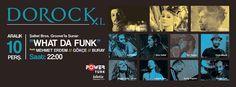 What Da Funk feat Mehmet Erdem // Gökçe // Buray What Da Funk feat Mehmet Erdem // Gökçe // Buray Kadıköy Dorockxl sahnesinde biraraya geliyor. Son dönemin en beğenilen 2 enerjik saksafoncularından caz ve