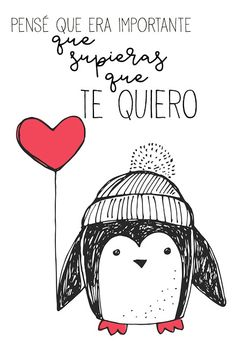 carteles, etiquetas, san valentin, imprimibles, printables, gratis, descargar Besties Quotes, Love Quotes, Penguin Love, My Superman, Identity Art, Love Phrases, Sweet Words, Love Images, Cute Disney
