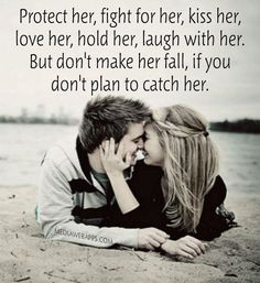 Best love Sayings & Quotes QUOTATION – Image : As the quote says – Description Protect her, fight for her, kiss her, love her, hold her, laugh with her. But don`t make her fall, if you don`t plan to catch her. Sharing is Love – Don't forget to share this... - #Love https://quotesdaily.net/love/love-quotes-for-him-for-her-protect-her-fight-for-her-kiss-her-love-her-hold-her-laugh-with-her-but-do/