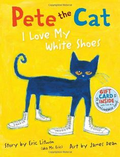 Pete the Cat: I Love My White Shoes by James Dean, http://www.amazon.com/dp/0061906220/ref=cm_sw_r_pi_dp_5vrRrb1PRRE5N