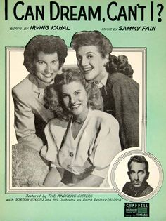 """""""I Can Dream, Can't I?"""" This is an original 1937 piece of sheet music. Words by Irving Kahal and music by Sammy Fain. Copyright © 1937 by Chappel & Co. The cover features the Andrews Sisters, a popula"""