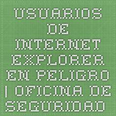 Usuarios de Internet Explorer en peligro | Oficina de Seguridad del Internauta