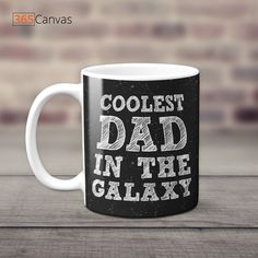 """Is your father your most favorite person in the entire universe? Well, let them know that with our """"Coolest Dad In The Galaxy"""" coffee mug. #fathersdaygifts #giftsfordad #dadgifts #coolestdadinthegalaxy #mug #dadgifts Dads, Cool Stuff, Canvas, Tela, Fathers, Canvases"""