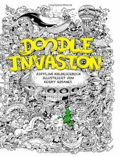 Doodle Invasion Zifflins Coloring Book By Zifflin