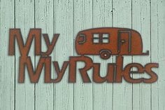 """Rustic, Recycled Metal Word Phrase Wall Sign """" My Trailer My Rules """" - Cheeky Funny Saying Sign - Handmade Crafts by Delilah Badapple"""