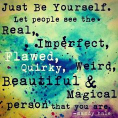 .just be yourself quote