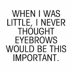 I wish I knew this at the age of 10 when I looked in the mirror and saw Danny DeVito staring back ��. . . . . #quote #quotestoliveby #quotes #quoteoftheday #instaquote #blog #blogpost #blogger #funnyquotes #eyebrows #brows #dannydevito #caterpillars http://ameritrustshield.com/ipost/1555286536692708165/?code=BWVfN1nhDNF